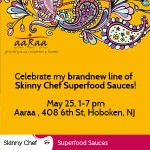 Skinny Chef Superfood Sauce Event at Aaraa, Hoboken