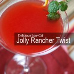 Jolly Rancher Twist - Delicious Low-Cal Cocktail