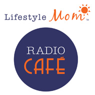 LifestyleMom Radio Cafe Interview