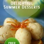 Delightful Summer Desserts – Tempting Yet Light