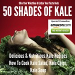 Slim Your Waistline & Entice Your Tastebuds with 50 Shades of Kale