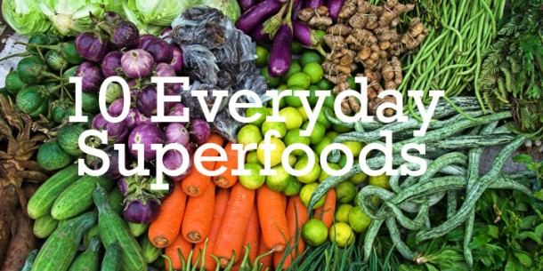 10 Everyday Superfoods