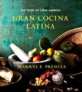 Gran Cocina Latina by Maricel E. Presilla