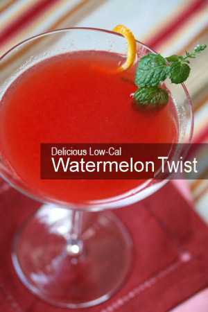 Watermelon Twist - Delicious Low-Cal Cocktails